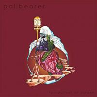 Pallbearer - Foundation of Burden
